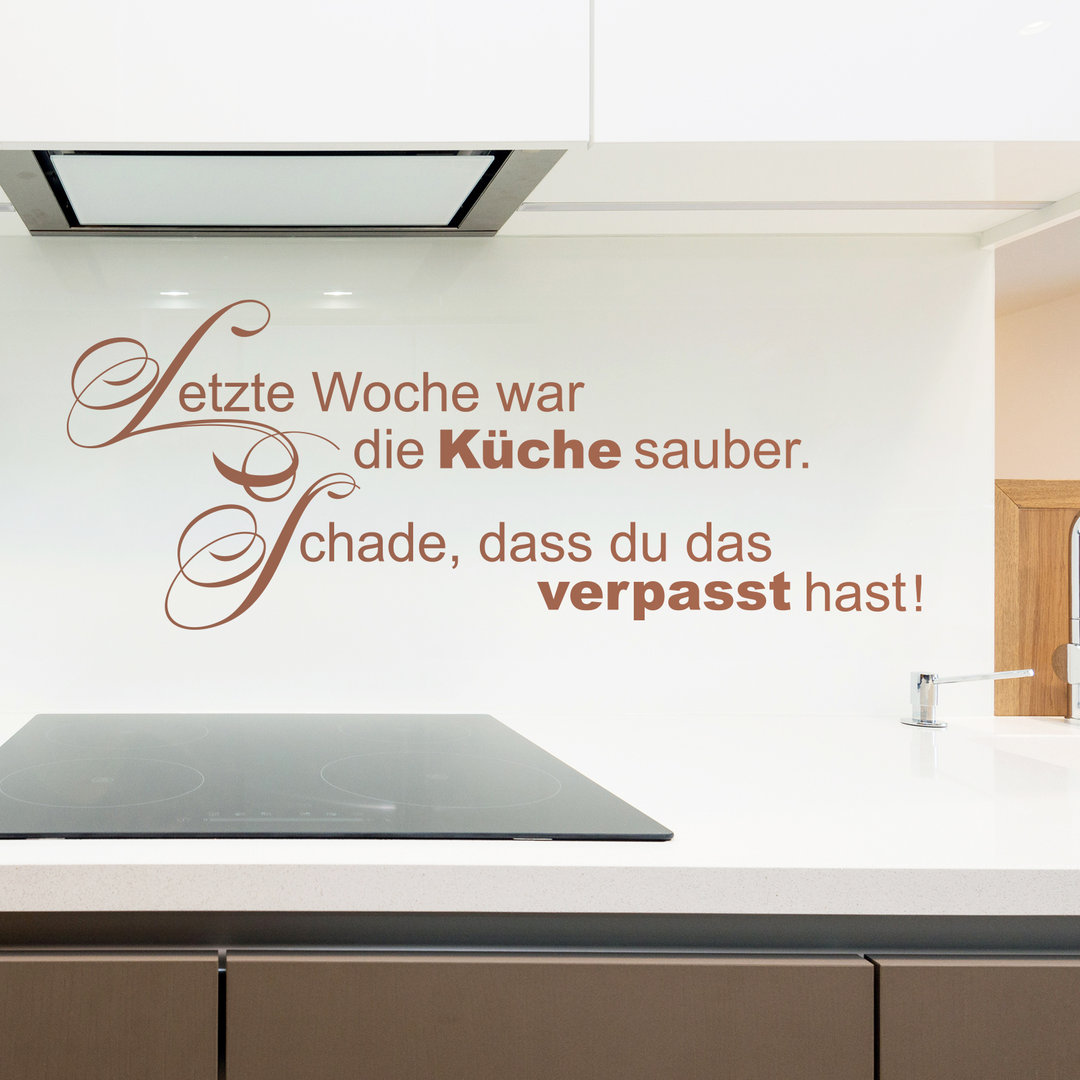 wandtattoo letzte woche war die k che sauber lustiger spruch. Black Bedroom Furniture Sets. Home Design Ideas