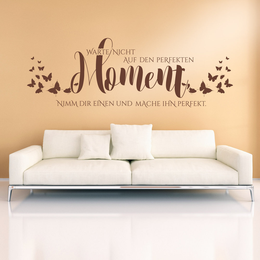 wandtattoo warte nicht auf den perfekten moment wand spruch. Black Bedroom Furniture Sets. Home Design Ideas