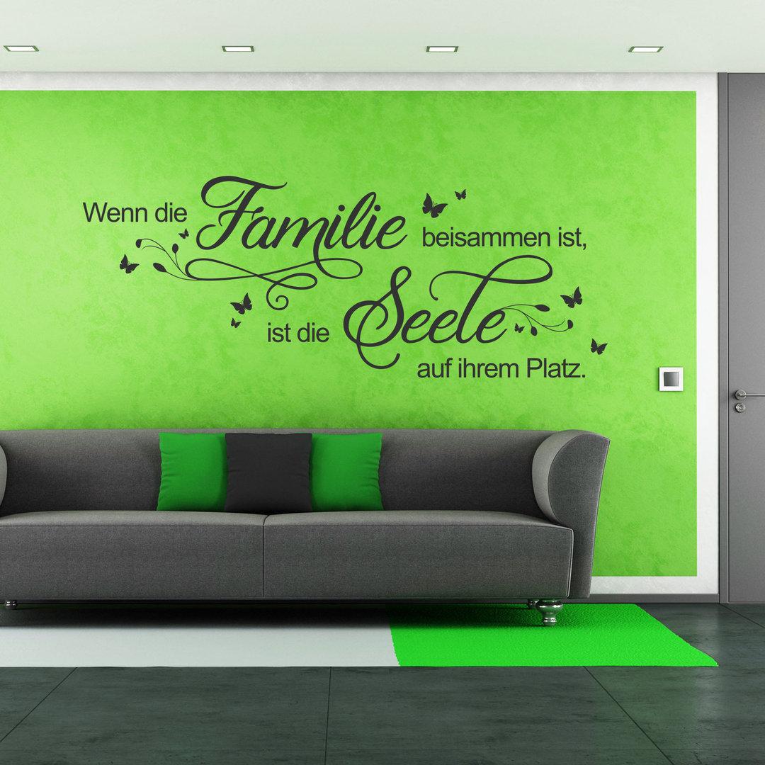 wandtattoo wenn die familie beisammen ist ist die seele auf. Black Bedroom Furniture Sets. Home Design Ideas